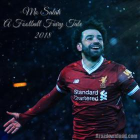 Mo Salah A Football Fairy Tale 2018